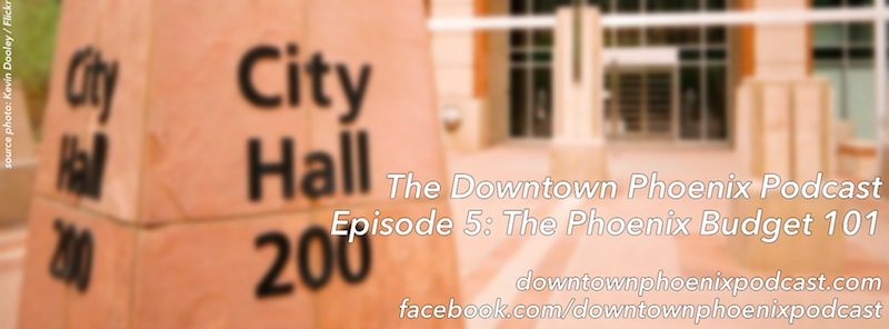 The Downtown Phoenix Podcast: Episode 5 cover image (release: 31 March 2014)