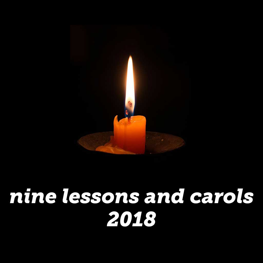 Nine Lessons and Carols 2018